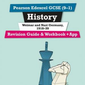 Pearson Edexcel GCSE (9-1) History Weimar and Nazi Germany, 1918-39 Revision Guide and Workbook + App: Catch-up and revise (Revise Edexcel GCSE History 16)