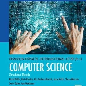 Pearson Edexcel International GCSE (9-1) Computer Science Student Book