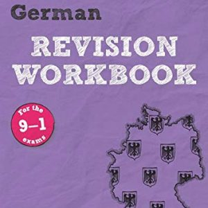 Revise AQA GCSE German Revision Workbook: for the 9-1 exams (Revise AQA GCSE MFL 16)
