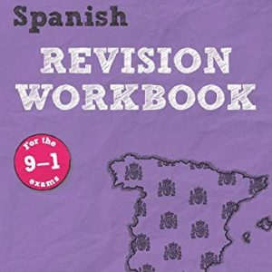 Revise AQA GCSE Spanish Revision Workbook: for the 9-1 exams (Revise AQA GCSE MFL 16)