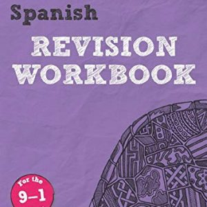 Revise Edexcel GCSE (9-1) Spanish Revision Workbook: for the 9-1 exams (Revise Edexcel GCSE Modern Languages 16)