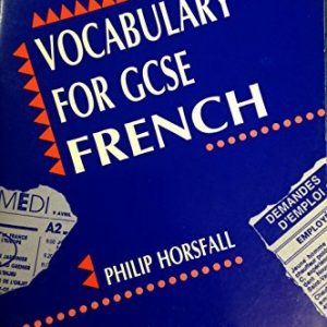 Vocabulary for GCSE French : French Vocabulary By Topic by Philip Horsfall (1991-01-23)