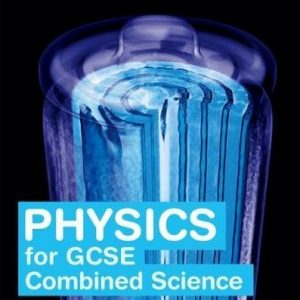 Twenty First Century Science: Physics for GCSE Combined Science Student Book (Twenty First Century Science Third Edition)