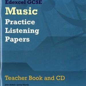 Edexcel GCSE Music Practice Listening Papers Teacher Book and CD by Arkell, Mr John, Martin, Mr Jonny (March 8, 2011) Paperback