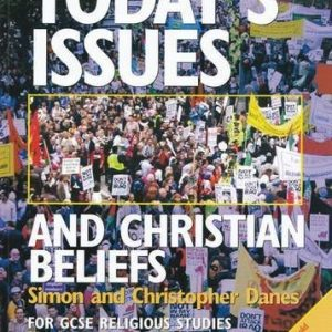 Today's Issues and Christian Beliefs: for GCSE Religious Studies by Danes, Simon, Danes, Christopher (March 23, 2009) Paperback