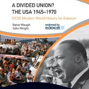 A Divided Union? The USA 1945-1970 (Gcse Modern World History for Edexcel) by Steve Waugh (2010-04-15)