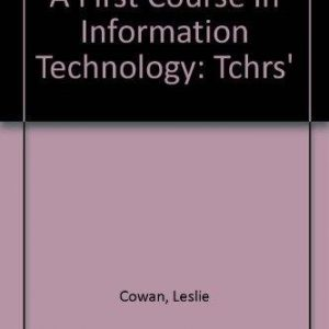 A First Course in Information Technology: Tchrs'