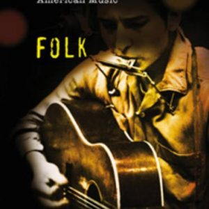 A History of Folk (History of American Music) (A History of American Music)