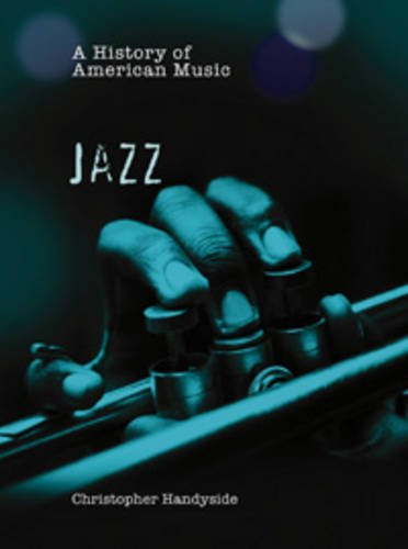 A History of Jazz (History of American Music) (A History of American Music)