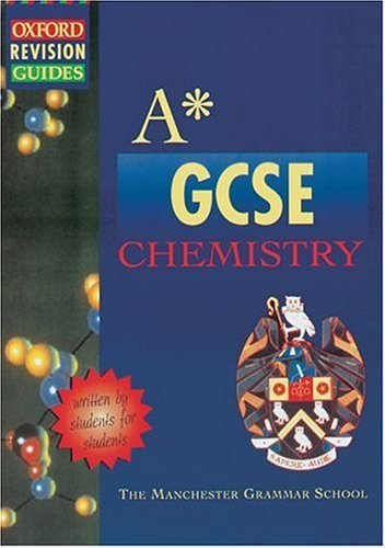 A-star GCSE Chemistry (Oxford Revision Guides) by Manchester Grammar School (2000-02-03)
