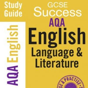 AQA English Language and Literature: Study Guide (Letts GCSE Success) by VARIOUS (2010-09-01)
