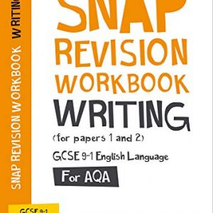 AQA GCSE 9-1 English Language Writing (Papers 1 & 2) Workbook: For the 2020 Autumn & 2021 Summer Exams (Collins GCSE Grade 9-1 SNAP Revision)
