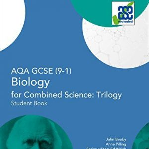 AQA GCSE Biology for Combined Science: Trilogy 9-1 Student Book (GCSE Science 9-1) by John Beeby (2016-06-22)