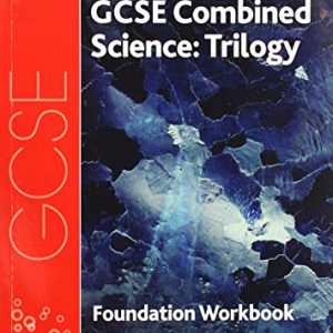 AQA GCSE Chemistry for Combined Science (Trilogy) Workbook: Foundation (AQA GCSE Science 3rd Edition)