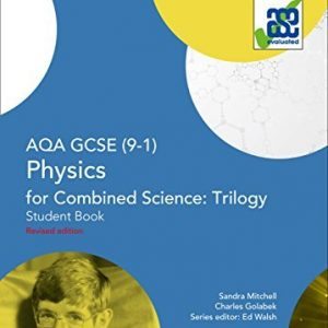 AQA GCSE Physics for Combined Science: Trilogy 9-1 Student Book (GCSE Science 9-1) by Sandra Mitchell (2016-06-24)