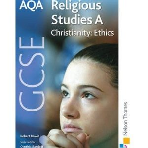 [ AQA GCSE Religious Studies A - Christianity: Ethics ] [ AQA GCSE RELIGIOUS STUDIES A - CHRISTIANITY: ETHICS ] BY Bowie, Robert A. ( AUTHOR ) May-18-2009 Paperback