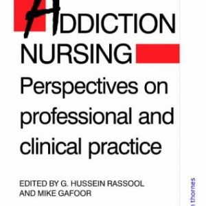 Addiction Nursing: Perspectives on Professional and Clinical Practice