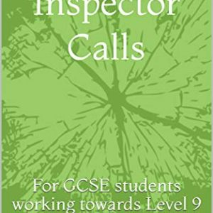 An Inspector Calls: For GCSE students working towards Level 9
