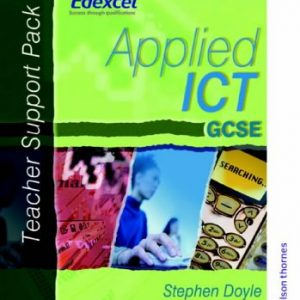 Applied ICT GCSE: Teacher Support Pack (EDEXCEL)