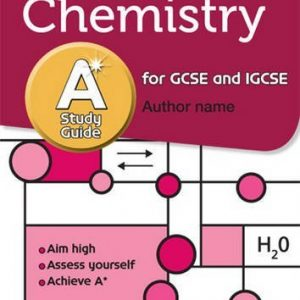 By Frank Benfield - Chemistry A* Study Guide: Study and Revision Guide for GCSE and IGCSE (GCSE Revision Guides)
