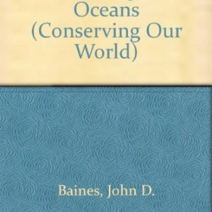 Conserving Our World (Conserving Our World S.)
