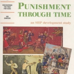 Crime & Punishment Through Time: An SHP development study: Student's Book (Discovering the Past for GCSE) by Ian Dawson (1999-03-24)