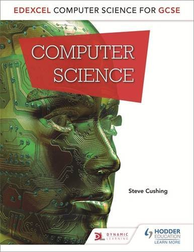 Edexcel Computer Science for GCSE Student Book by Steve Cushing (2016-06-24)