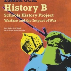 Edexcel GCSE History B: Schools History Project - Warfare and its Impact Student Book (1C & 3C) 1st (first) Edition by Child, John, Waugh, Mr Steve published by Edexcel (2009)