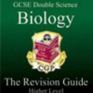 GCSE Double Science, Biology Revision Guide - Higher (Higher Level Revision Guide): Written by Richard Parsons, 2001 Edition, (5th Edition, Higher Level,) Publisher: Coordination Group Publications Ltd [Paperback]