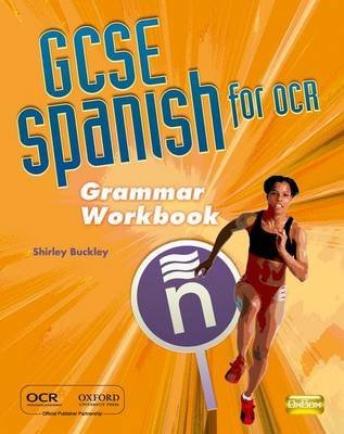 [GCSE Spanish for OCR Grammar Workbook] (By: Shirley Buckley) [published: June, 2009]