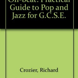 Off-beat: Practical Guide to Pop and Jazz for G.C.S.E.