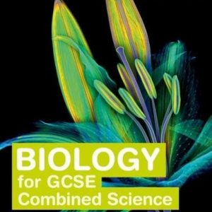 Twenty First Century Science: Biology for GCSE Combined Science Student Book (Twenty First Century Science Third Edition)