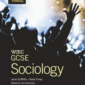 WJEC GCSE Sociology Student Book by Griffiths, Janis, Tivey, Steve published by Illuminate Publishing (2013)