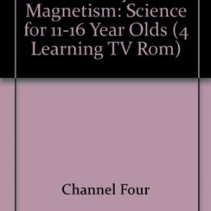 4Learning Electricity and Magnetism TV-ROM: Science for 11-16 Year Olds (4 LEARNING TV-ROM)