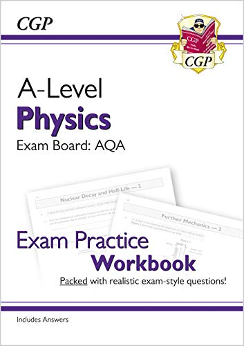 A-Level Physics: AQA Year 1 & 2 Exam Practice Workbook (with Ans): catch up & revise for 2021 exams (CGP A-Level Physics)