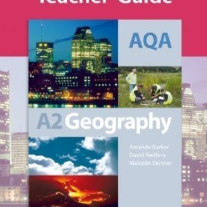 AQA A2 Geography: Teacher Guide (Gcse Photocopiable Teacher Resource Packs) Lslf Tch Edition by Barker, Amanda, Redfern, David, Skinner, Malcolm published by Philip Allan (2009)