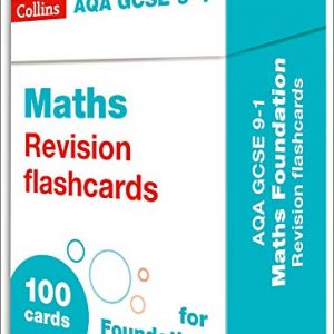 AQA GCSE 9-1 Maths Foundation Revision Cards: For the 2020 Autumn & 2021 Summer Exams (Collins GCSE Grade 9-1 Revision)