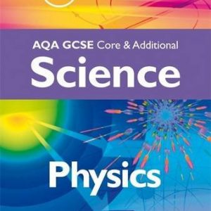 AQA GCSE Core and Additional Science: Physics Topic Cue Cards (Topic Cue Cards S.)