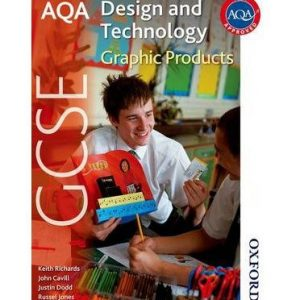 [(AQA GCSE Design and Technology: Graphic Products)] [ By (author) Keith Richards, By (author) John Cavill, By (author) Justin Dodd, By (author) Russel Jones ] [November, 2014]