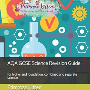AQA GCSE Science Revision Guide: for higher and foundation, combined and separate science