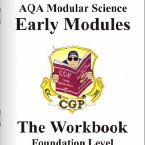 AQA Modular Science: Early Modules- The Workbook, Foundation Level