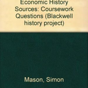 British Social and Economic History Sources: Coursework Questions (Blackwell history project)