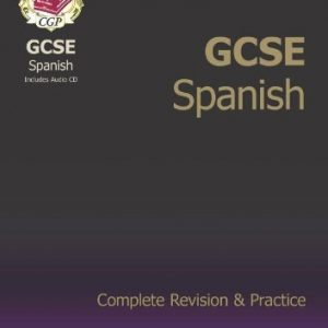 By CGP Books GCSE Spanish Complete Revision & Practice with Audio CD: Complete Revision and Practice (Complete Revision & Practice Guide)