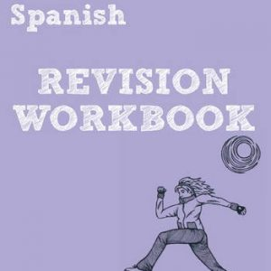 By Ms Jacqui Lopez Revise AQA: GCSE Spanish Revision Workbook (REVISE AQA MFL) (1st Edition)