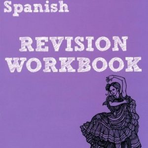 By Ms Jacqui Lopez Revise Edexcel: Edexcel GCSE Spanish Revision Workbook (REVISE Edexcel MFL) (1st Edition)