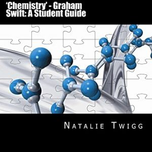 'Chemistry' - Graham Swift: A Student Guide