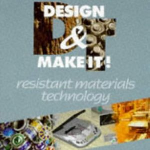 Design & Make It! - GCSE Resistant Materials Technology by David Macklin (7-Feb-1997) Paperback