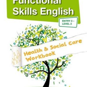 Functional Skills English in Context - Health & Social Care Workbook Entry3 - Level 2