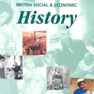 GCSE British Social and Economic History Student's Book (History In Focus)