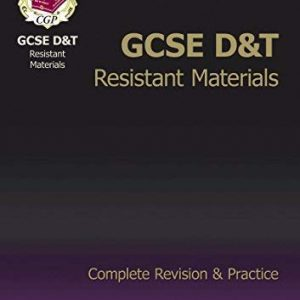 [(GCSE Design & Technology Resistant Materials Complete Revision & Practice)] [Author: CGP Books] published on (July, 2003)
